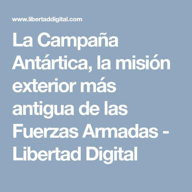 La Campaña Antártica, la misión exterior más antigua de las Fuerzas Armadas - Libertad Digital