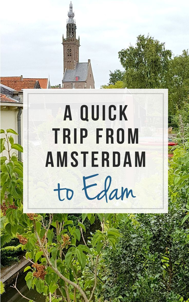 Edam Netherlands Map%0A A day trip from Amsterdam to Edam  Netherlands   A Wanderlust For Life