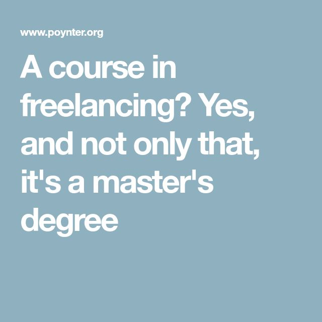 A course in freelancing? Yes, and not only that, it's a master's degree