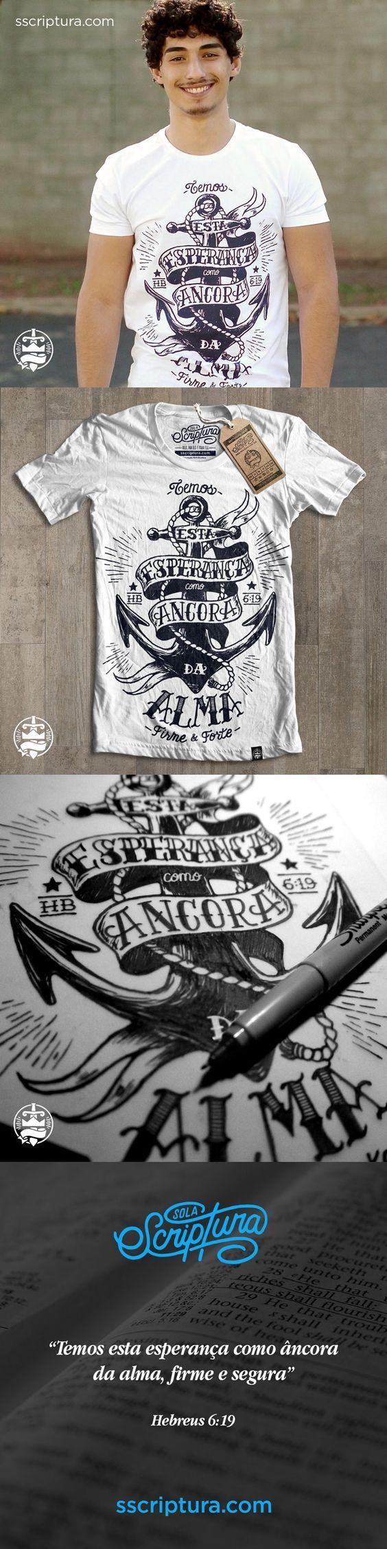 """Camiseta ÂNCORA DA ALMA Masculina - Hebreus 6:19 """"Temos esta esperança como âncora da alma, firme e segura"""" Hebreus 6:19 www.sscriptura.com:"""