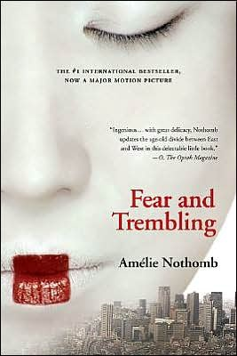 Fear and Trembling by Amelie Nothomb great book great movie!