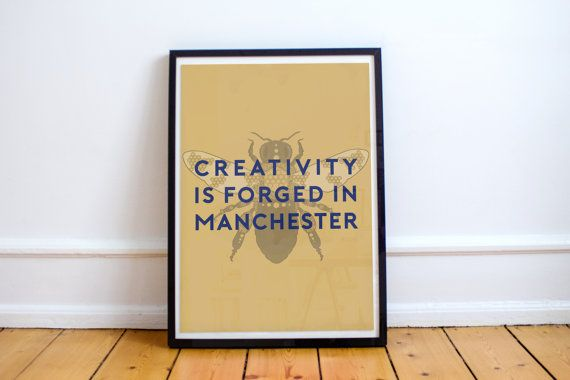 Manchester Bee  Creativity is forged in by MarcusLanePrintShop