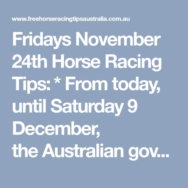 Fridays November 24th Horse Racing Tips: ​* From today, until Saturday 9 December, the Australian government will match all donations to Australia for the UNHCR Bangladesh Rohingya Emergency Appeal please visit the UNHCR website at Bangladesh Rohingya Emergency Townsville Race Tips:  Will be posted here shortly...