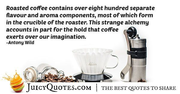 Roasted Coffee Quote With Picture Coffee Quotes Coffee Roasting Roast
