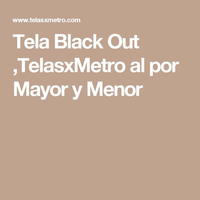 Tela Black Out ,TelasxMetro al por Mayor y Menor