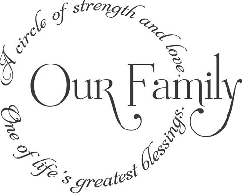 """""""Our Family: A circle of strength and love. One of life's greatest blessings."""" ~ Another great heritage quote for your pages."""