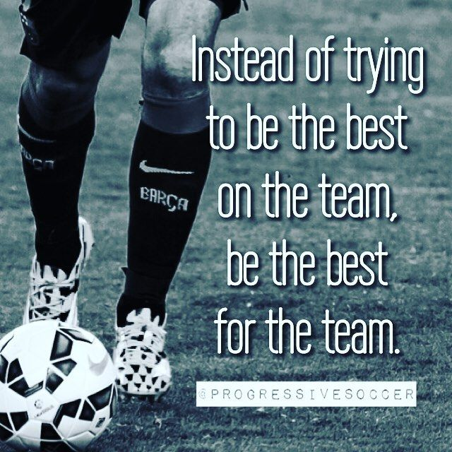 Sometimes You Have To Play A Role Instead Of Being The Star Of The Show Take Pride In Being A Team Inspirational Soccer Quotes Soccer Quotes Soccer Motivation