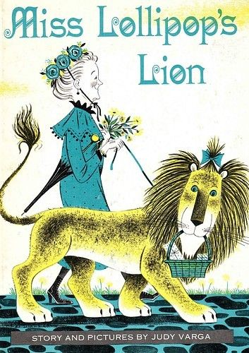 miss lollipop's lion judy varga ~ william morrow and company, 1963 // [miss.jpg]