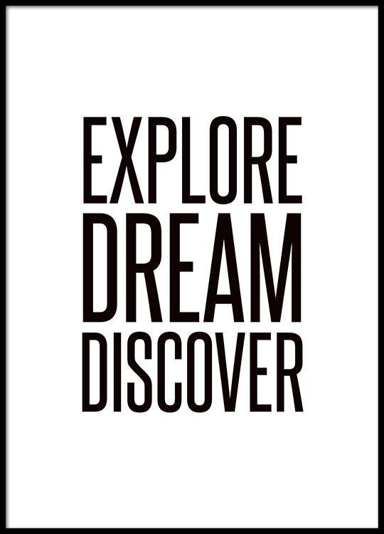 Explore dream discover, motivational poster.