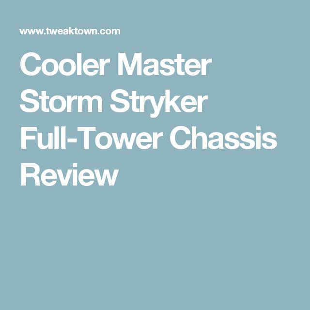 Cooler Master Storm Stryker Full-Tower Chassis Review