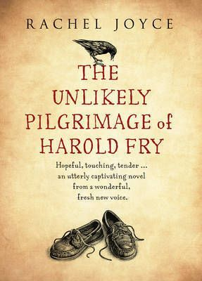 The Unlikely Pilgrimage of Harold Fry by Rachel Joyce, older adult fiction, midlife fiction, older protag, older main character, books about seniors, books about boomers, reinvention, long-term marriage