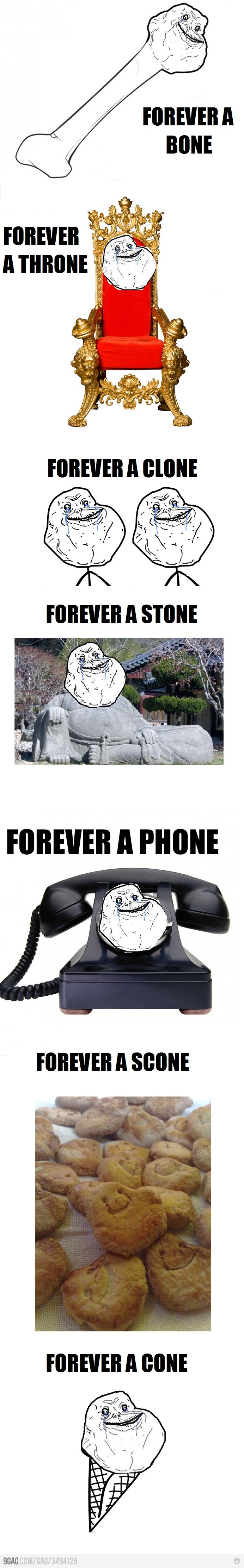 Forever Alone. Not gonna lie i found this funny
