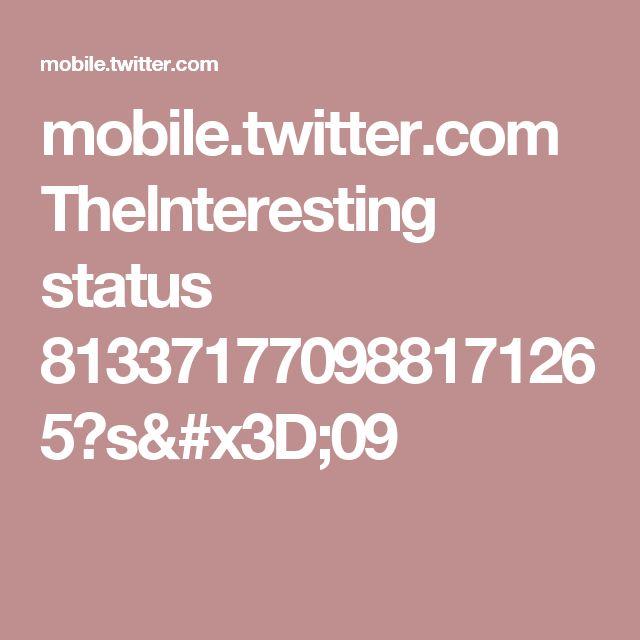 mobile.twitter.com Thelnteresting status 813371770988171265?s=09