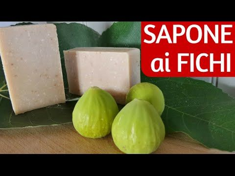 SAPONE AI FICHI FATTO IN CASA DA BENEDETTA - Homemade Fig Soap - YouTube