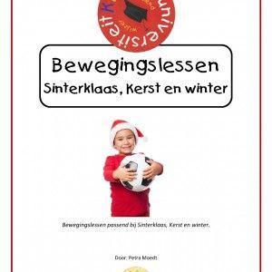 Bewegingslessen-sint-kerst-winter-1 Een compleet pakket van 16 spel- en gymlessen voor de Sinterklaas-, Kerst- en winterperiode. Super handig pakket voor deze drukke tijd.