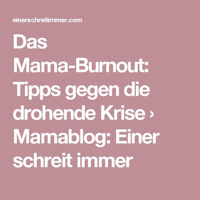 Das Mama-Burnout: Tipps gegen die drohende Krise › Mamablog: Einer schreit immer