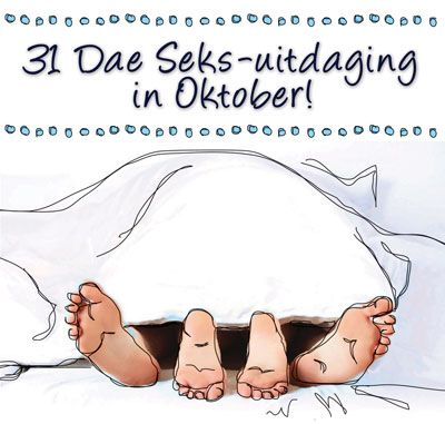 Neem deel aan ons 31 Dae Seks-uitdaging tydens Oktober!
