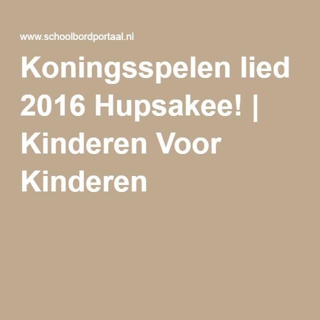 Koningsspelen lied 2016 Hupsakee! | Kinderen Voor Kinderen