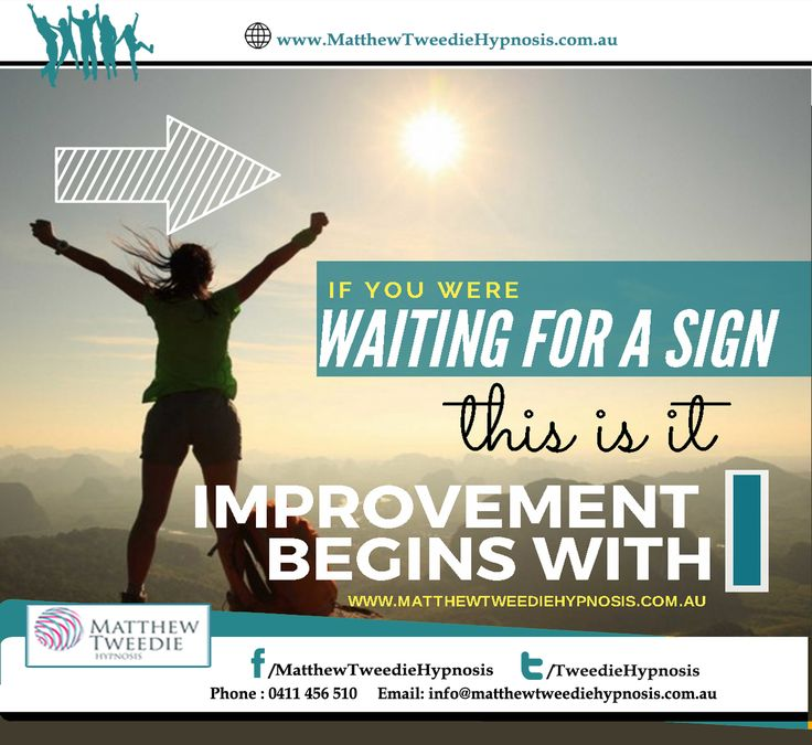 You don't need a sign. It's always a good time to get a fresh start! Whether you want to quit smoking, drop those pounds, or start that business you've always dreamed of, Hypnosis Matthew, can help. Visit for a fresh healthy fit life http://matthewtweediehypnosis.com.au/ #WhyHypnotherapy #TimeForLife #NewLife #StressFreeLife #WeightLoss #BeHealthy
