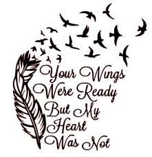 griefImage result for your wings were ready but my heart was not quote