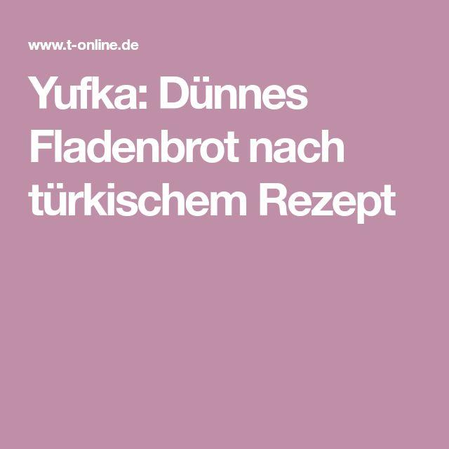 Yufka: Dünnes Fladenbrot nach türkischem Rezept