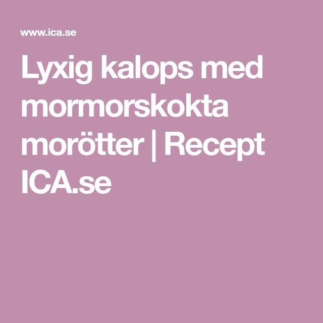 Lyxig kalops med mormorskokta morötter | Recept ICA.se