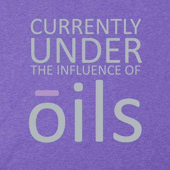 Under The Influence of Oils.....Essential Oil Tshirt by Oilology