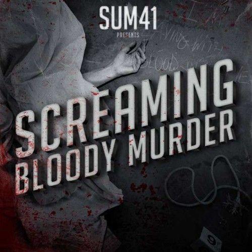 Sum 41 - Screaming Bloody Murder (2011)