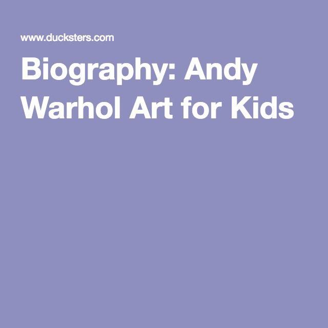Biography: Andy Warhol Art for Kids