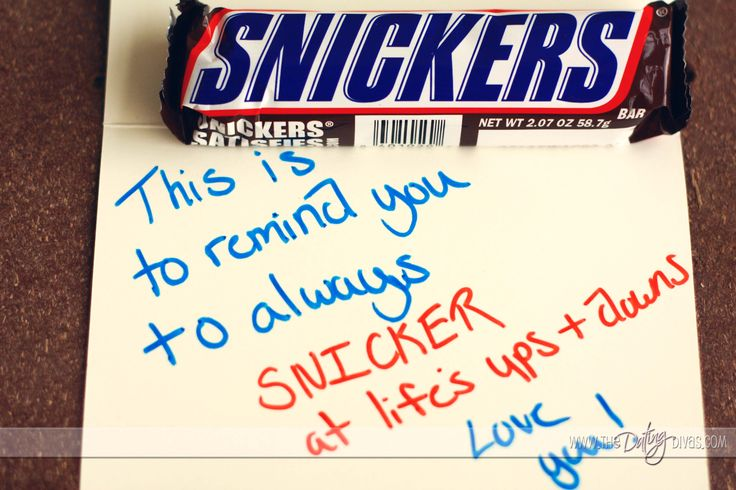 "this is to remind you to always ""snicker"" at life's ups and downs"