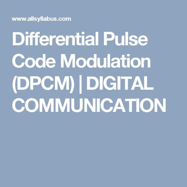 Differential Pulse Code Modulation (DPCM) | DIGITAL COMMUNICATION