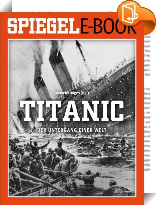 """Titanic - Der Untergang einer Welt    :  In der finsteren Neumond-Nacht des 14. April 1912 rammte der Luxus-Liner """"RMS Titanic"""" auf seiner Jungfernfahrt einen Eisberg im Nordatlantik. Zwei Stunden und vierzig Minuten später versank das größte Schiff, das bis dahin gebaut wurde. Rund 1500 Menschen starben. Es war aber auch die Geburtsstunde eines Mythos, der viele bis heute fasziniert. Tausende von Büchern wurden im Lauf der Jahrzehnte geschrieben, viele Filme und Dokumentationen veröff..."""