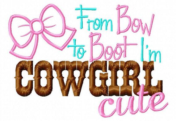 Cowgirl Cute 5X7 Embroidery design country girl From bow to boot I'm cowgirl cute! on Etsy, $4.00