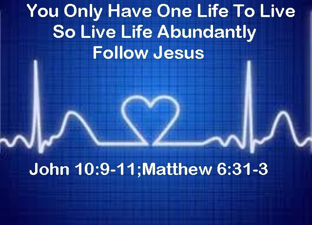 God Morning from Trinity, TX  Today is Sunday January 29, 2017   Day 29 on the 2017 Journey   Make It A Great Day, Everyday!  You Only Have One Life To Live   So Live Life Abundantly - Follow Jesus  Today's Scriptures: John 10:9-11;Matthew 6:31-34 https://www.biblegateway.com/passage/?search=John+10%3A9-11%3BMatthew+6%3A31-34&version=NKJV I have come that they may have life, and that they may have it more abundantly... Inspirational Song https://youtu.be/AknSvOd2Wp0