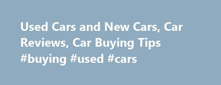 Used Cars and New Cars, Car Reviews, Car Buying Tips #buying #used #cars http://autos.nef2.com/used-cars-and-new-cars-car-reviews-car-buying-tips-buying-used-cars/  #used car websites # Used Toyota Camry Save $6,910 on 11,175 Deals 36,142 Listings from $399 Used Honda Accord Save $6,244 on 12,896 Deals 33,928 Listings from $399 Used Nissan Altima Save $7,939 on 15,685 Deals 41,246 Listings from $300 Used Chevrolet Impala Save $10,479 on 9,483 Deals 25,776 Listings from $825 Used Honda Civic…