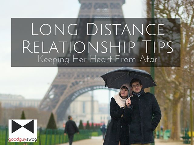 long distance relationship tips keeping her heart from afar