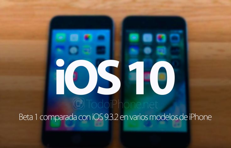 Conoce sobre iOS 10 Beta vs iOS 9.3.2 en iPhone 6s/6 y iPhone 5s/5