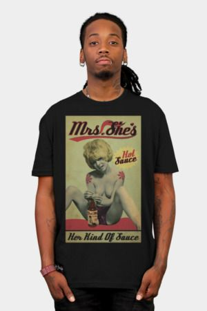 http://www.designbyhumans.com/shop/t-shirt/men/mrs-shes-hot-sauce-ad/220552/