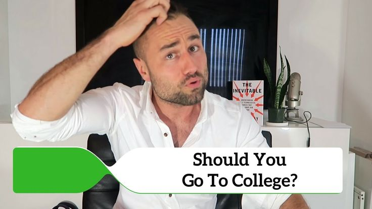Should You Go To College: Yes or No??
