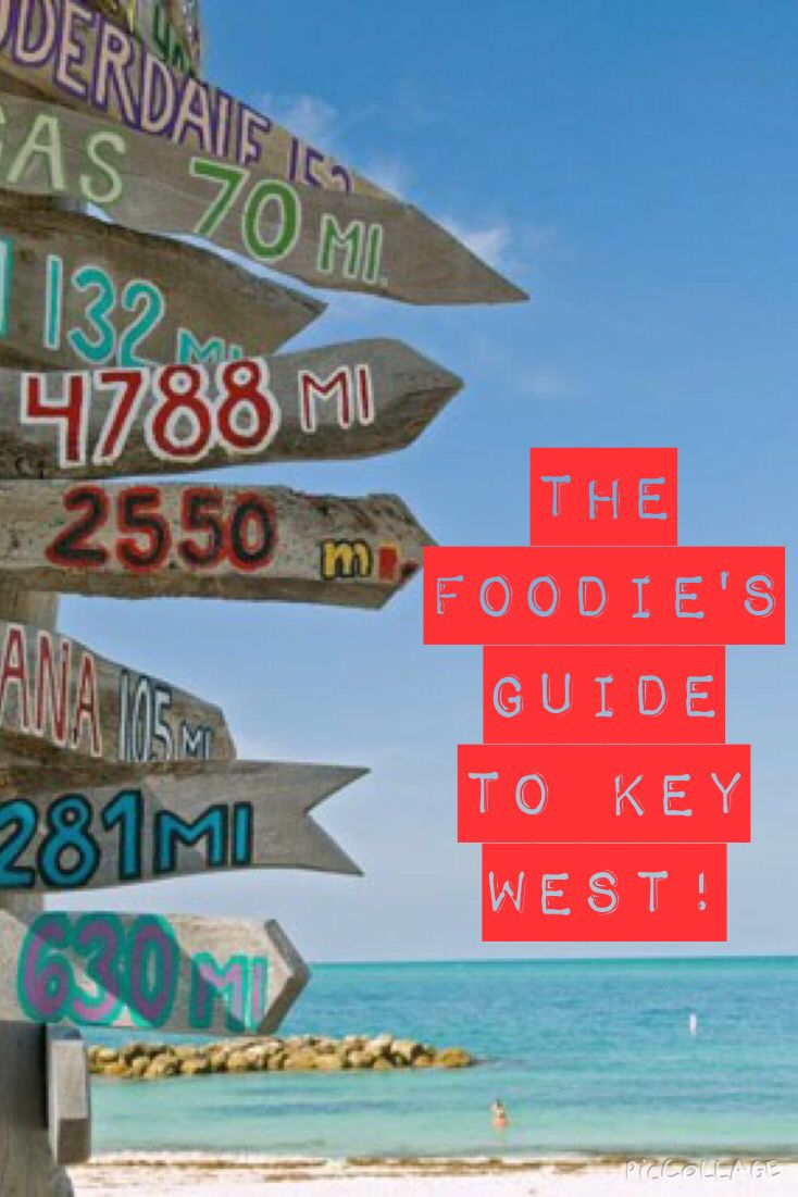 The Foodie's Guide to Key West! Where to eat AND what to eat when visiting Key West Florida!