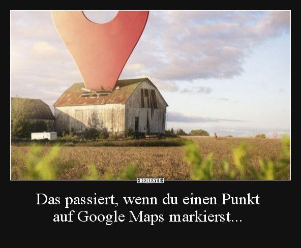 Das passiert, wenn du einen Punkt auf Google Maps.. | Lustige Bilder, Sprüche, Witze, echt lustig