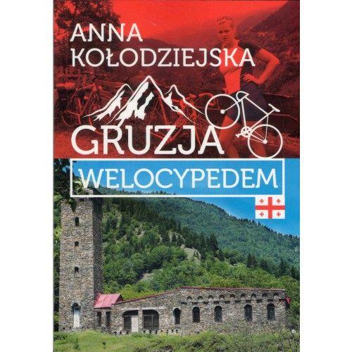 Gruzja welocypedem literatura podróżnicza tylko 25,90zł w ArtTravel.pl