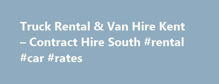 Truck Rental & Van Hire Kent – Contract Hire South #rental #car #rates http://rentals.remmont.com/truck-rental-van-hire-kent-contract-hire-south-rental-car-rates/  #uk rent # Car and Van Hire in Tunbridge Wells, Eden Bridge, Paddock Wood and Surrounding Areas Sun Organisation Plc t/a Sunrent are a bespoke national Vehicle Contract Hire and Rental company, operating from our head office in Tunbridge Wells and a wholly owned British family business. We have over 40 years experience in…