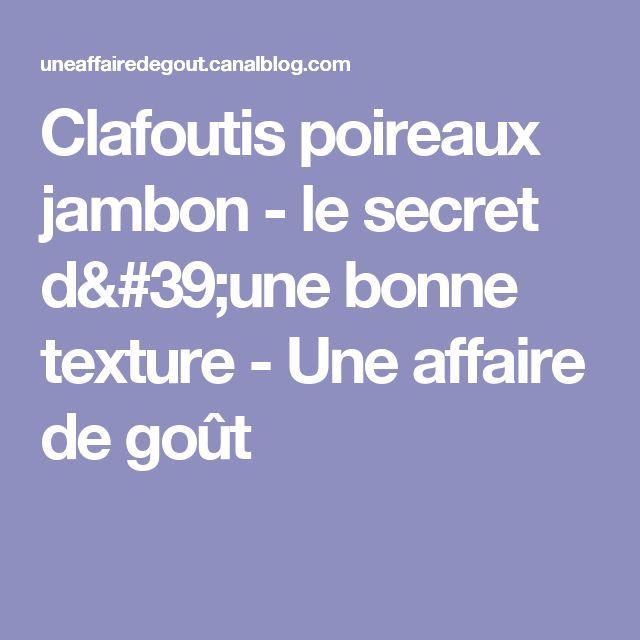 Clafoutis poireaux jambon - le secret d'une bonne texture - Une affaire de goût