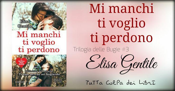 """Recensione """"Mi Manchi, Ti Voglio, Ti Perdono"""" trilogia delle bugie #3 di Elisa…"""