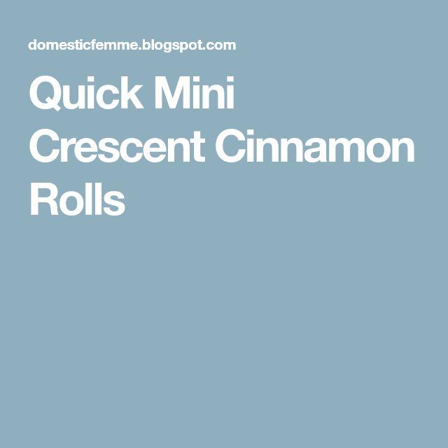 Quick Mini Crescent Cinnamon Rolls