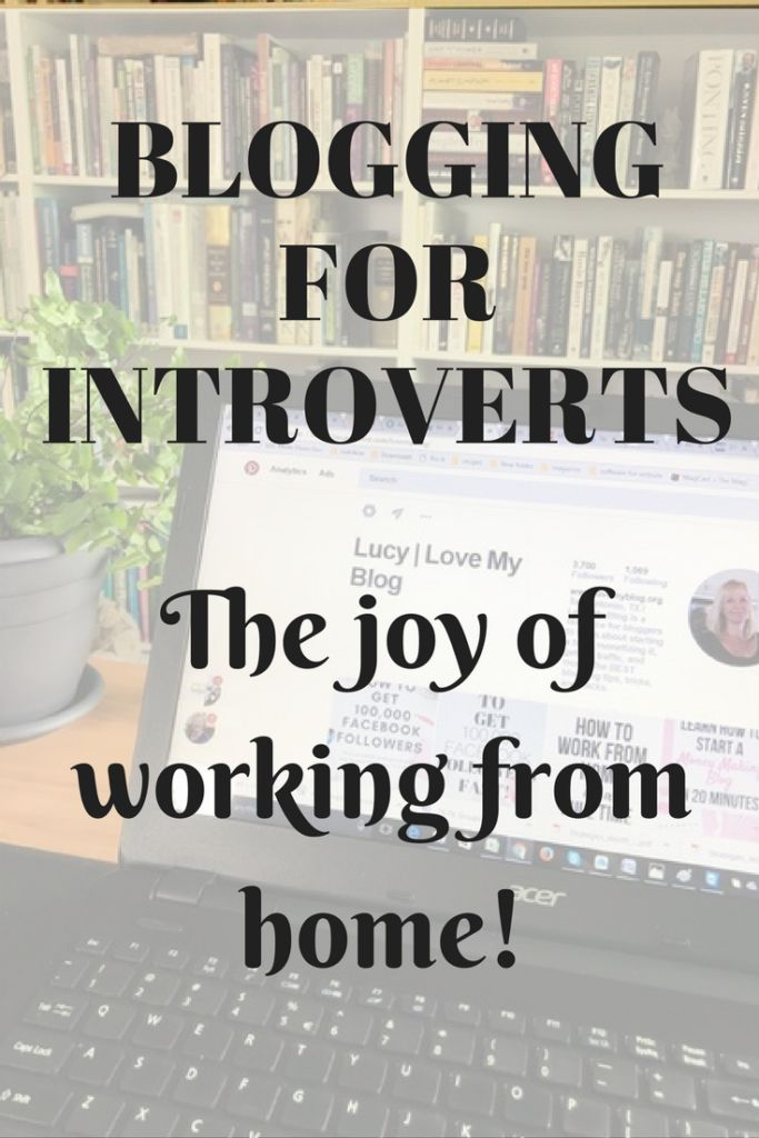 Blogging for Introverts. If you are an introvert, you will understand the sheer joy of working from home! having an online business gives me the time and money freedom to live the life I love. What about you?
