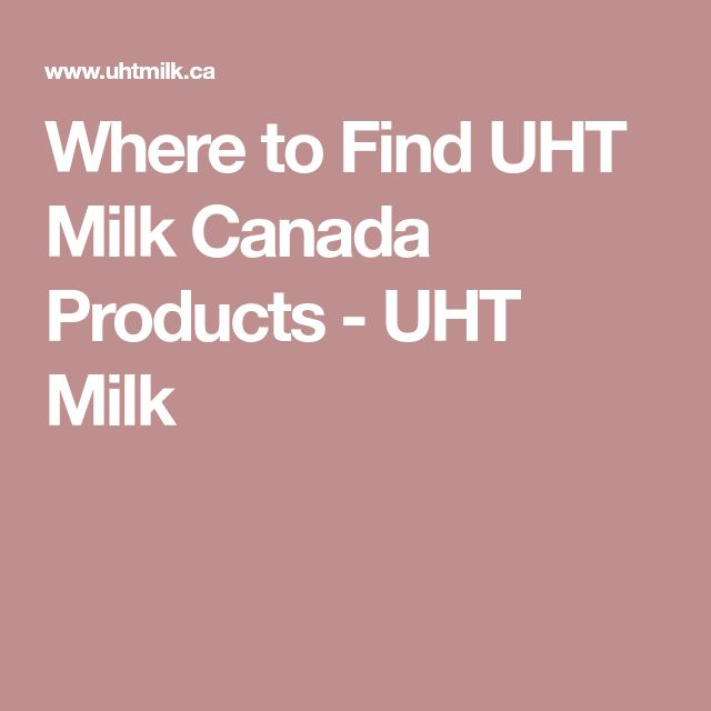 Where to Find UHT Milk Canada Products - UHT Milk