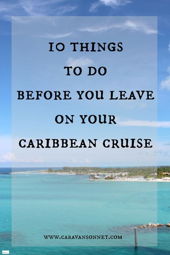 10 Things to Do Before you Leave on Your Caribbean Cruise #caravansonnet #caribbeancruise #cruisetips #traveltips #travelblogger #caribbean