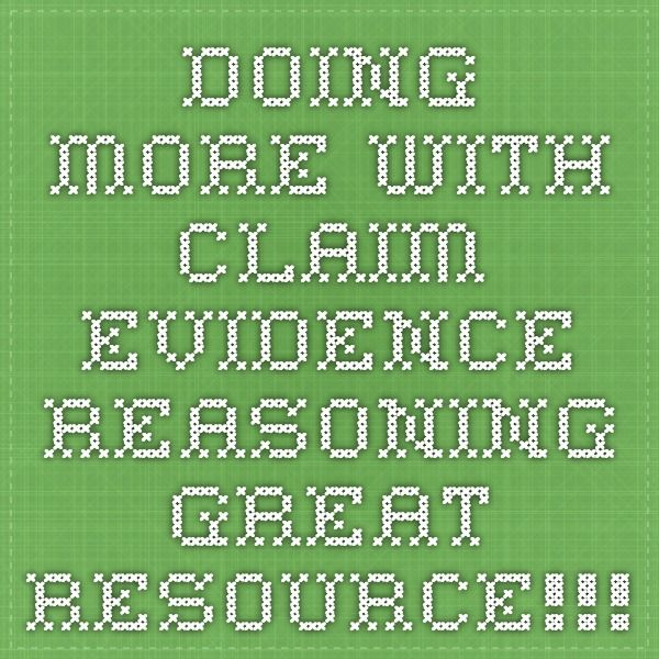 Doing more with Claim-Evidence-Reasoning - GREAT resource!!!